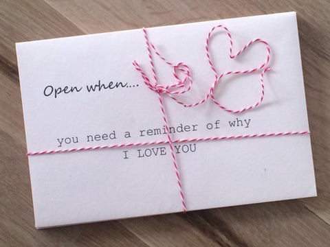 """Valentines day card that says """"Open when you need a reminder of how much I love you"""""""