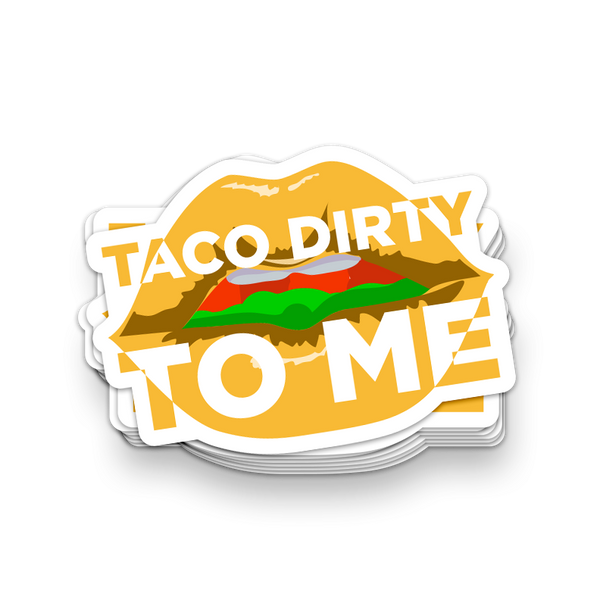 Taco Dirty Sticker