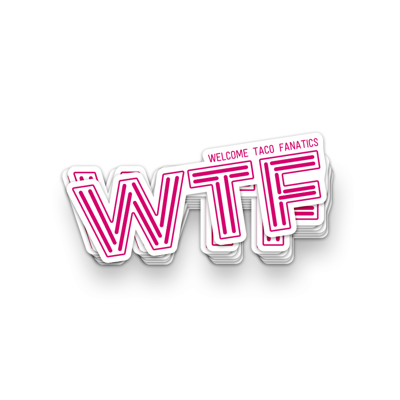"TACOTOPIA Original ""WTF"" Sticker"