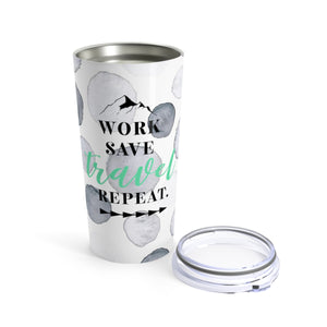 Work Save Travel Repeat Watercolor Tumbler