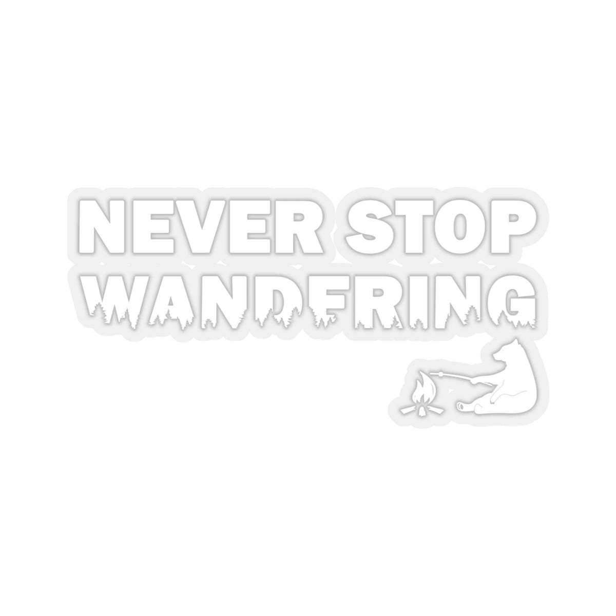 Never Stop Wandering Sticker