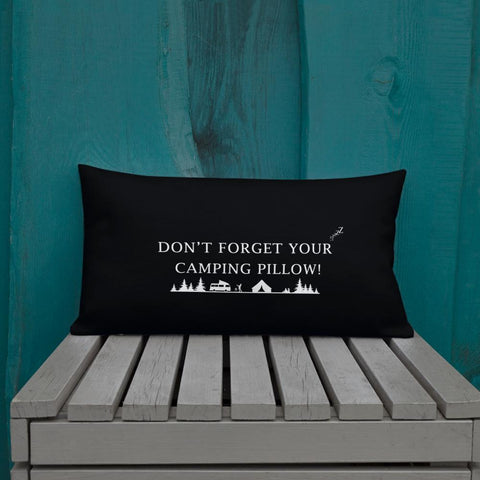 DON'T FORGET YOUR CAMPING PILLOW!