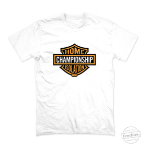 Home Isolation Championship Tee