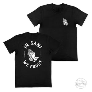 In Sani We Trust Tee