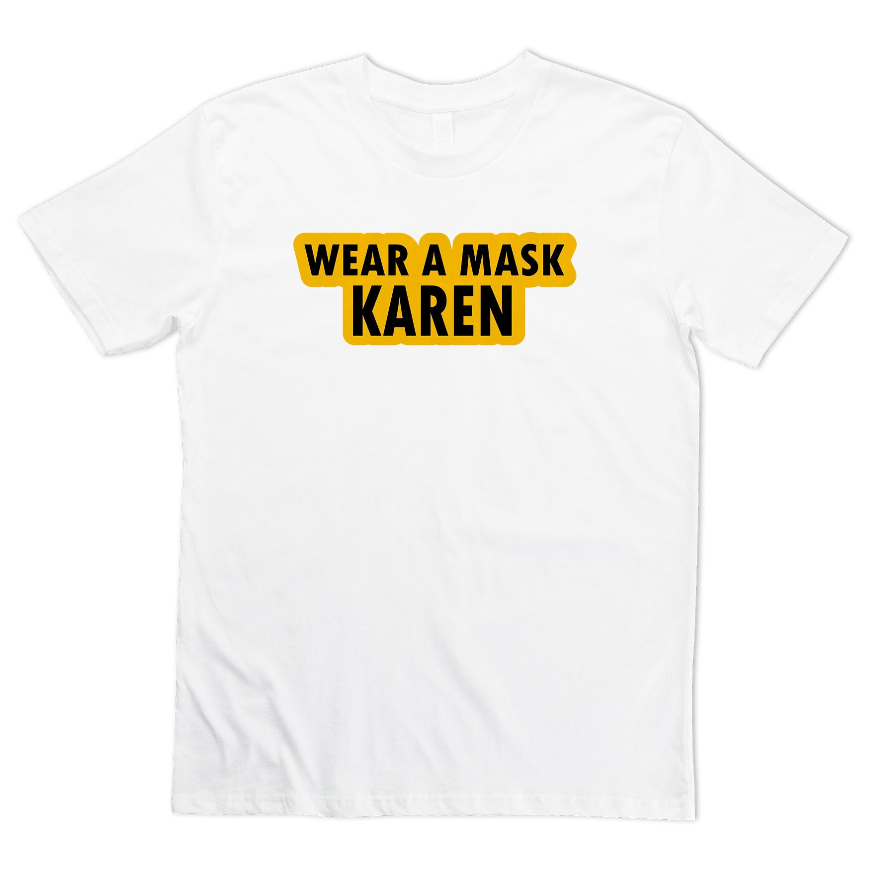 Wear a Mask Karen Tee