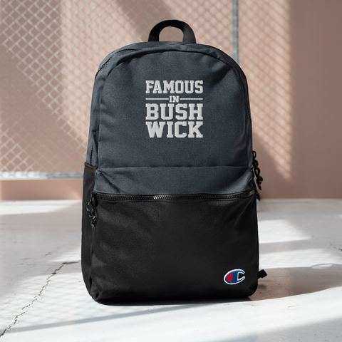 FAMOUS IN BUSHWICK Embroidered Champion Backpack