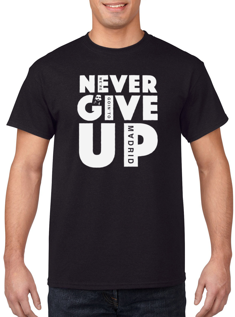 15 NEVER GIVE UP 'We're Goin' To Madrid' Edition Tee
