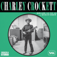 "Charley Crockett ""How Low Can You Go b/w River of Sorrow"" 45"