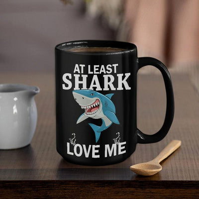 BigProStore At Least Shark Love Me Coffee Mug BPS238 Black / 15oz Coffee Mug