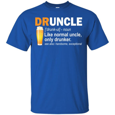 BigProStore Funny Drunk Uncle T-Shirt Druncle Like A Normal Uncle Only Drunker Tee G200 Gildan Ultra Cotton T-Shirt / Royal / S T-shirt