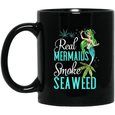 BigProStore Mermaid Mug Real Mermaids Smoke Seaweed Cool Gift Idea For Girls BM11OZ 11 oz. Black Mug / Black / One Size Coffee Mug