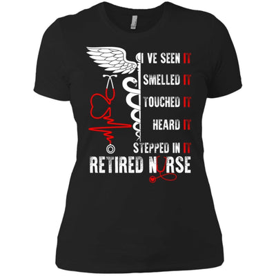 BigProStore I've Seen It Smelled Touched Heart It Stepped It Retired Nurse T-Shirt NL3900 Next Level Ladies' Boyfriend T-Shirt / Black / X-Small T-shirt
