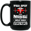 BigProStore Nurse Mug Walk Away This Nurse Has Anger Issues Funny Nursing Gifts BM15OZ 15 oz. Black Mug / Black / One Size Coffee Mug