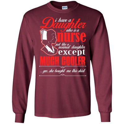 BigProStore Daughter Is A Nurse Like A Normal Daughter Except Much Cooler T-Shirt G240 Gildan LS Ultra Cotton T-Shirt / Maroon / S T-shirt