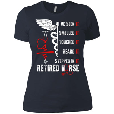 BigProStore I've Seen It Smelled Touched Heart It Stepped It Retired Nurse T-Shirt NL3900 Next Level Ladies' Boyfriend T-Shirt / Indigo / X-Small T-shirt