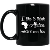 BigProStore I Like To Think Africa Misses Me Too Mug For Pro Black People Gifts BM11OZ 11 oz. Black Mug / Black / One Size Coffee Mug
