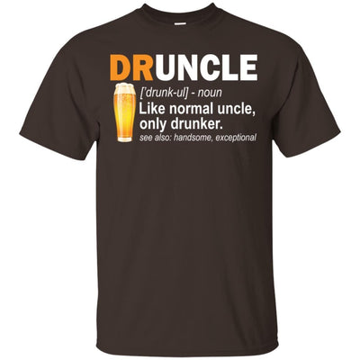 BigProStore Funny Drunk Uncle T-Shirt Druncle Like A Normal Uncle Only Drunker Tee G200 Gildan Ultra Cotton T-Shirt / Dark Chocolate / S T-shirt