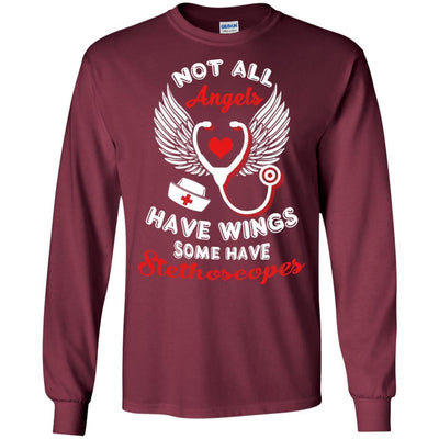 BigProStore Not All Angels Have Wings Some Have Stethoscopes Funny Nurse T-Shirt G240 Gildan LS Ultra Cotton T-Shirt / Maroon / S T-shirt