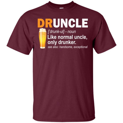 BigProStore Funny Drunk Uncle T-Shirt Druncle Like A Normal Uncle Only Drunker Tee G200 Gildan Ultra Cotton T-Shirt / Maroon / S T-shirt