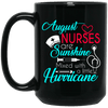 BigProStore August Nurse Are Sunshine Mixed With Hurricane Birthday Mug Gifts BM15OZ 15 oz. Black Mug / Black / One Size Coffee Mug