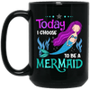 BigProStore Mermaid Coffee Mug Today I Choose To Be A Mermaid Gift For Girls BM15OZ 15 oz. Black Mug / Black / One Size Coffee Mug