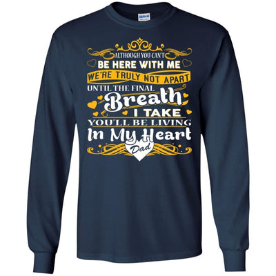 BigProStore You Will Be Living In My Heart Dad T-Shirt Fathers Day In Heaven Gift G240 Gildan LS Ultra Cotton T-Shirt / Navy / S T-shirt