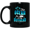 BigProStore Mermaid Mug The Ocean Is My Boyfriend Funny Coffee Cup For Girls BM11OZ 11 oz. Black Mug / Black / One Size Coffee Mug
