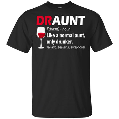 BigProStore Draunt T-Shirt Best Draunt Ever Funny Drunk Aunt Tee Wine Lovers Gift G200 Gildan Ultra Cotton T-Shirt / Black / S T-shirt