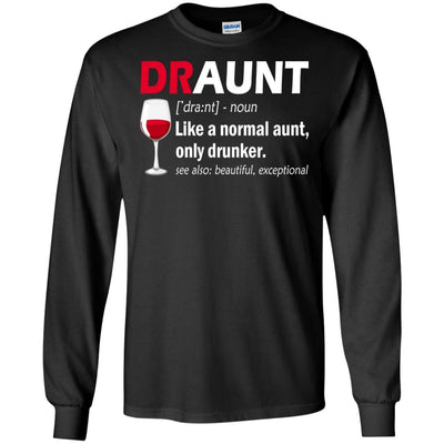 BigProStore Draunt T-Shirt Best Draunt Ever Funny Drunk Aunt Tee Wine Lovers Gift G240 Gildan LS Ultra Cotton T-Shirt / Black / S T-shirt