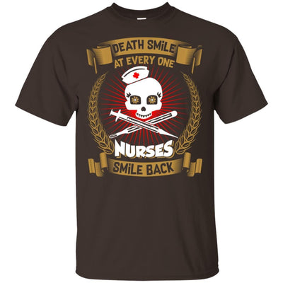 BigProStore Death Smile At Every One Nurses Smile Back Funny Nursing Sayings Shirt G200 Gildan Ultra Cotton T-Shirt / Dark Chocolate / S T-shirt