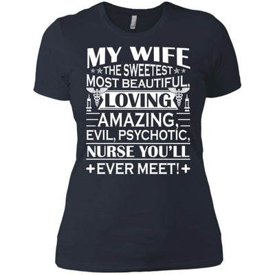BigProStore My Wife Is The Sweetest Most Beautiful Psychotic Nurse Funny T-Shirt NL3900 Next Level Ladies' Boyfriend T-Shirt / Indigo / X-Small T-shirt