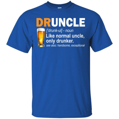 BigProStore Druncle T-Shirt Like A Normal Uncle Only Drunker Funny Drunk Uncle Tee G200 Gildan Ultra Cotton T-Shirt / Royal / S T-shirt
