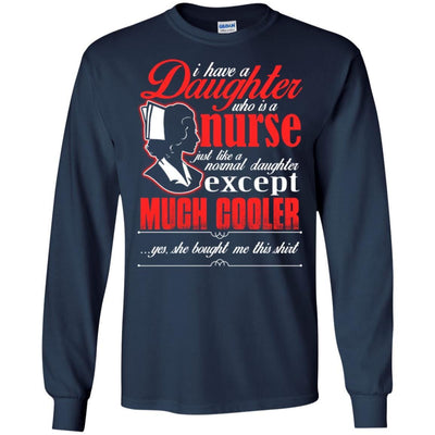BigProStore Daughter Is A Nurse Like A Normal Daughter Except Much Cooler T-Shirt G240 Gildan LS Ultra Cotton T-Shirt / Navy / S T-shirt