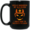 BigProStore Firefighter Coffee Mug Hello Darkness My Old Friend Cup Firemen Gifts BM15OZ 15 oz. Black Mug / Black / One Size Coffee Mug
