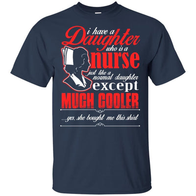 BigProStore Daughter Is A Nurse Like A Normal Daughter Except Much Cooler T-Shirt G200 Gildan Ultra Cotton T-Shirt / Navy / S T-shirt