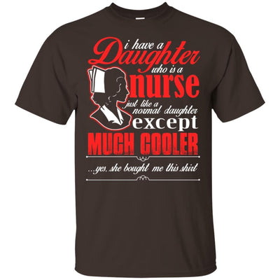 BigProStore Daughter Is A Nurse Like A Normal Daughter Except Much Cooler T-Shirt G200 Gildan Ultra Cotton T-Shirt / Dark Chocolate / S T-shirt