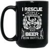 BigProStore Firefighter Coffee Mug I Rescue People From Building Beer From Bottles BM15OZ 15 oz. Black Mug / Black / One Size Coffee Mug