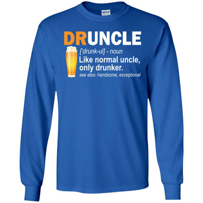 BigProStore Funny Drunk Uncle T-Shirt Druncle Like A Normal Uncle Only Drunker Tee G240 Gildan LS Ultra Cotton T-Shirt / Royal / S T-shirt