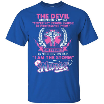 BigProStore The Devil Whispered In My Ear I Am The Storm Funny Nurse Quote T-Shirt G200 Gildan Ultra Cotton T-Shirt / Royal / S T-shirt
