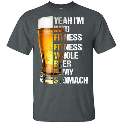 BigProStore Yeah I'm Into Fitness Fitness Whole Beer In My Stomach Funny T-Shirt G200 Gildan Ultra Cotton T-Shirt / Dark Heather / S T-shirt