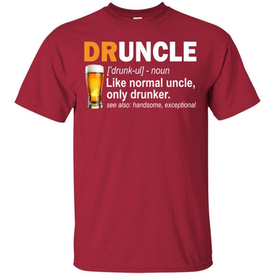 BigProStore Druncle T-Shirt Like A Normal Uncle Only Drunker Funny Drunk Uncle Tee G200 Gildan Ultra Cotton T-Shirt / Cardinal / S T-shirt