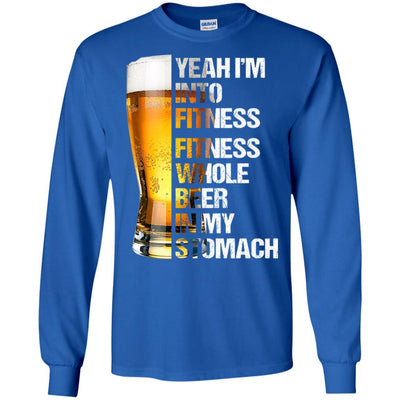 BigProStore Yeah I'm Into Fitness Fitness Whole Beer In My Stomach Funny T-Shirt G240 Gildan LS Ultra Cotton T-Shirt / Royal / S T-shirt