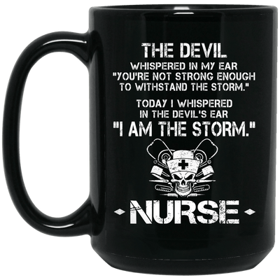 BigProStore Nurse Mug I Am The Storm Cup Cool Nurses Nursing Gifts BM15OZ 15 oz. Black Mug / Black / One Size Coffee Mug
