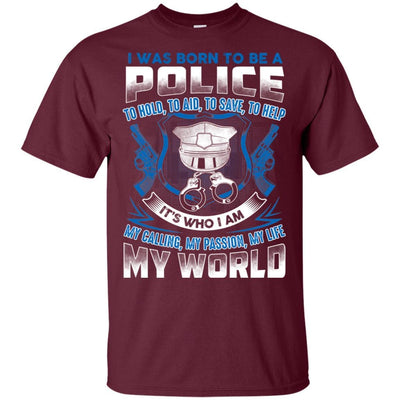 BigProStore I Was Born To Be A Police T-Shirt Cop Officier Law Enforcement Apparel G200 Gildan Ultra Cotton T-Shirt / Maroon / S T-shirt
