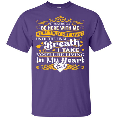 BigProStore You Will Be Living In My Heart Dad T-Shirt Fathers Day In Heaven Gift G200 Gildan Ultra Cotton T-Shirt / Purple / S T-shirt