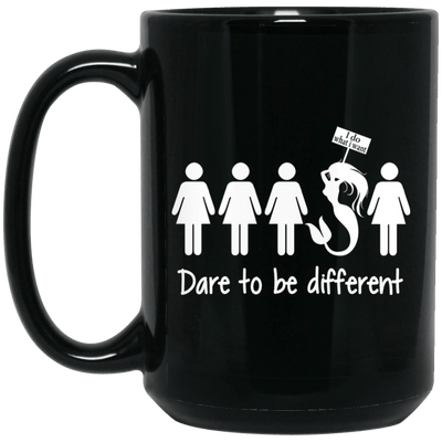BigProStore Dare To Be Different Mermaid Mug Cool Gift For Girls Women BM15OZ 15 oz. Black Mug / Black / One Size Coffee Mug
