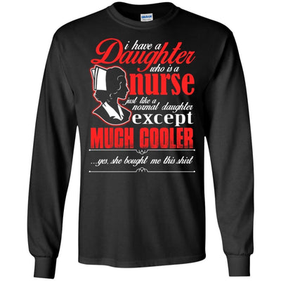 BigProStore Daughter Is A Nurse Like A Normal Daughter Except Much Cooler T-Shirt G240 Gildan LS Ultra Cotton T-Shirt / Black / S T-shirt