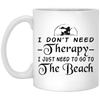 BigProStore Mermaid Mug I Don't Need Therapy I Just Need To Go To The Beach XP8434 11 oz. White Mug / White / One Size Coffee Mug