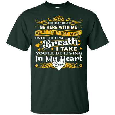BigProStore You Will Be Living In My Heart Dad T-Shirt Fathers Day In Heaven Gift G200 Gildan Ultra Cotton T-Shirt / Forest / S T-shirt