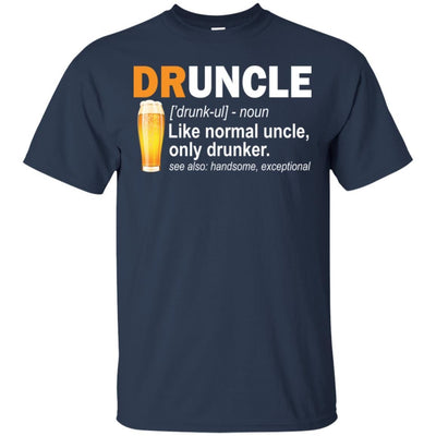 BigProStore Funny Drunk Uncle T-Shirt Druncle Like A Normal Uncle Only Drunker Tee G200 Gildan Ultra Cotton T-Shirt / Navy / S T-shirt